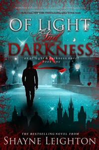 Of Light and Darkness - Shayne Leighton