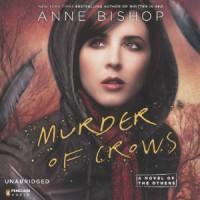 Murder of Crows  - Alexandra Harris, Anne Bishop