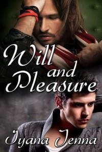Will and Pleasure - Iyana Jenna