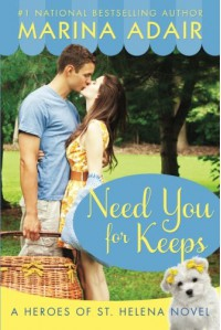 Need You for Keeps (Heroes of St. Helena) - Marina Adair
