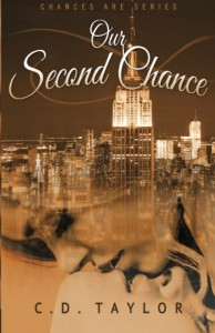 Our Second Chance (The Chances Are Series) (Volume 1) - C.D. Taylor