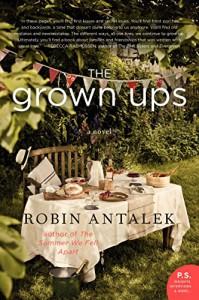 The Grown Ups: A Novel - Robin Antalek