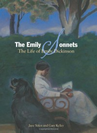The Emily Sonnets: The Life of Emily Dickinson - Jane Yolen