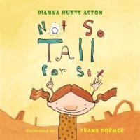 Not So Tall for Six - Dianna Hutts Aston, Frank W. Dormer