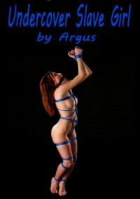 Undercover Slave Girl - J.J. Argus