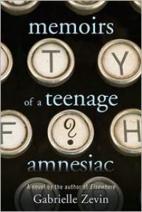 Memoirs of a Teenage Amnesiac -
