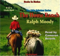 The Home Ranch (The Little Britches Series, #3) - Ralph Moody