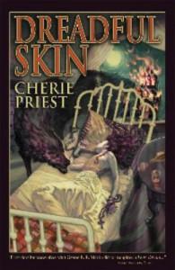 Dreadful Skin - Cherie Priest