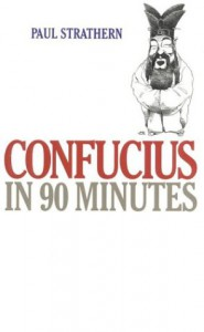 Confucius in 90 Minutes - Paul Strathern