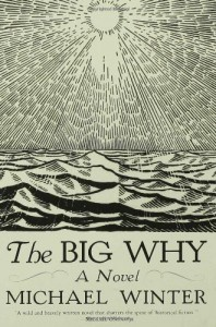 The Big Why: A Novel - Michael Winter