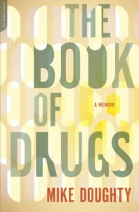 The Book of Drugs: A Memoir - Mike Doughty