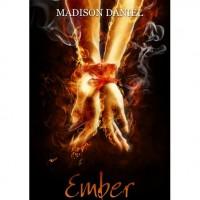 Ember (Ember #1) - Madison Daniel