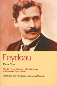 Plays 2: The Girl from Maxim's / She's All Yours / A Flea in Her Ear / Jailbird - Georges Feydeau