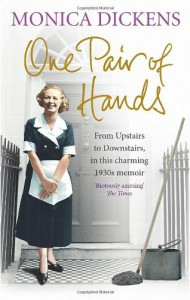 One Pair of Hands: From Upstairs to Downstairs, in this charming 1930s memoir - Monica Dickens