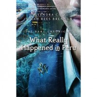 What Really Happened in Peru (The Bane Chronicles, #1) - Cassandra Clare