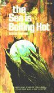 The Sea Is Boiling Hot - George Bamber, Jack Gaughan
