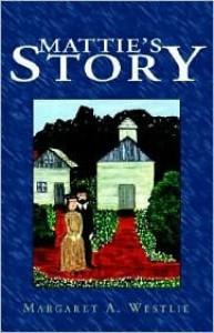 Mattie's Story - Margaret A. Westlie