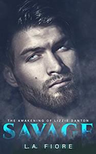 Savage: The Awakening of Lizzie Danton - L A Fiore