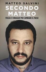 Secondo Matteo. Follia e coraggio per cambiare il paese - Matteo Salvini, Matteo Pandini, Rodolfo Sala