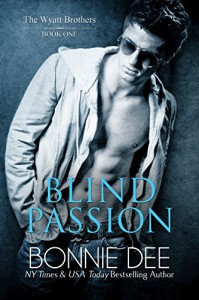 Blind Passion (Wyatt Brothers Book 1) - Bonnie Dee