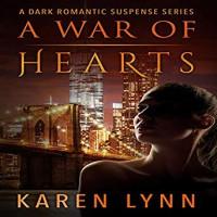 A War of Hearts: A Dark Romantic Psychological Thriller: - Karen Lynn