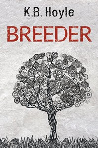 Breeder (The Breeder Cycle Book 1) - K.B. Hoyle