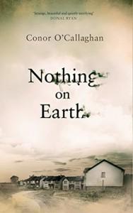 Nothin On Earth - Conor O'Callaghan