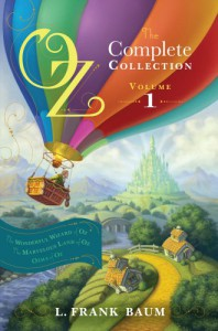 Oz, the Complete Collection, Volume 1: The Wonderful Wizard of Oz; The Marvelous Land of Oz; Ozma of Oz - L. Frank Baum