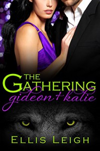 The Gathering Tales: Gideon and Kalie - Ellis Leigh