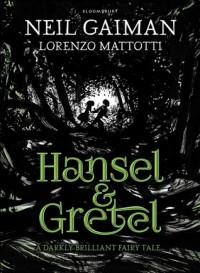 Hansel and Gretel - Neil Gaiman, Lorenzo Mattotti