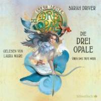 Über das tiefe Meer: 3 CDs (Die drei Opale, Band 1) - Sarah Driver, Laura Maire, Wolfram Ströle