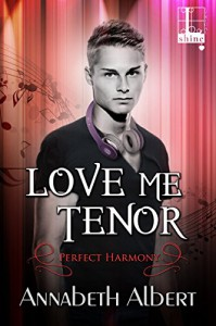 Love Me Tenor - Annabeth Albert