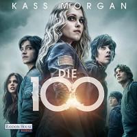 Die 100 - Deutschland Random House Audio, Camilla Renschke, Kass Morgan, Martin Bross