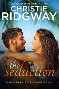 The Seduction (Billionaire's Beach Book 5) - Christie Ridgway