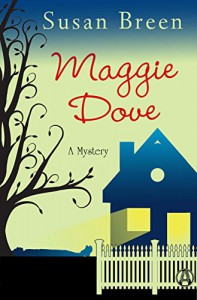 Maggie Dove: A Mystery - Susan Breen