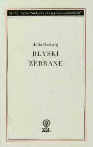 Błyski zebrane - Julia Hartwig