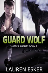 Guard Wolf: BBW Paranormal Wolf Shifter Romance (Shifter Agents Book 2) - Lauren Esker