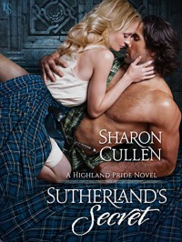 Sutherland's Secret: A Highland Pride Novel - Sharon Cullen
