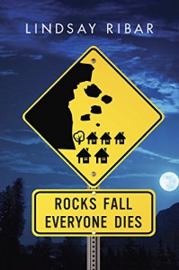 Rocks Fall Everyone Dies - Lindsay Ribar