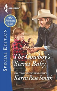 The Cowboy's Secret Baby (The Mommy Club) - Karen Rose Smith