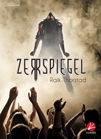 Zerrspiegel - Raik Thorstad
