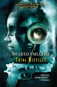 Miasto i miasto - China Miéville, Michał Jakuszewski