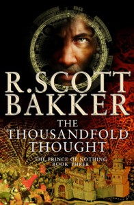 The Thousandfold Thought - R. Scott Bakker