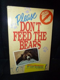 Please Don't Feed the Bears - Gary Richmond