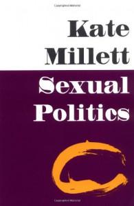 Sexual Politics - Kate Millett