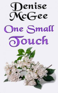 One Small Touch - Denise McGee
