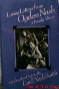 Loving Letters from Ogden Nash: A Family Album - Linell Nash Smith