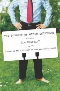 The Pursuit of Other Interests: A Novel - Jim Kokoris
