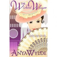 The Wicked Wager - Anya Wylde
