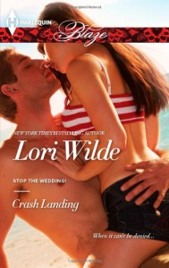 Crash Landing (Harlequin Blaze) - Lori Wilde